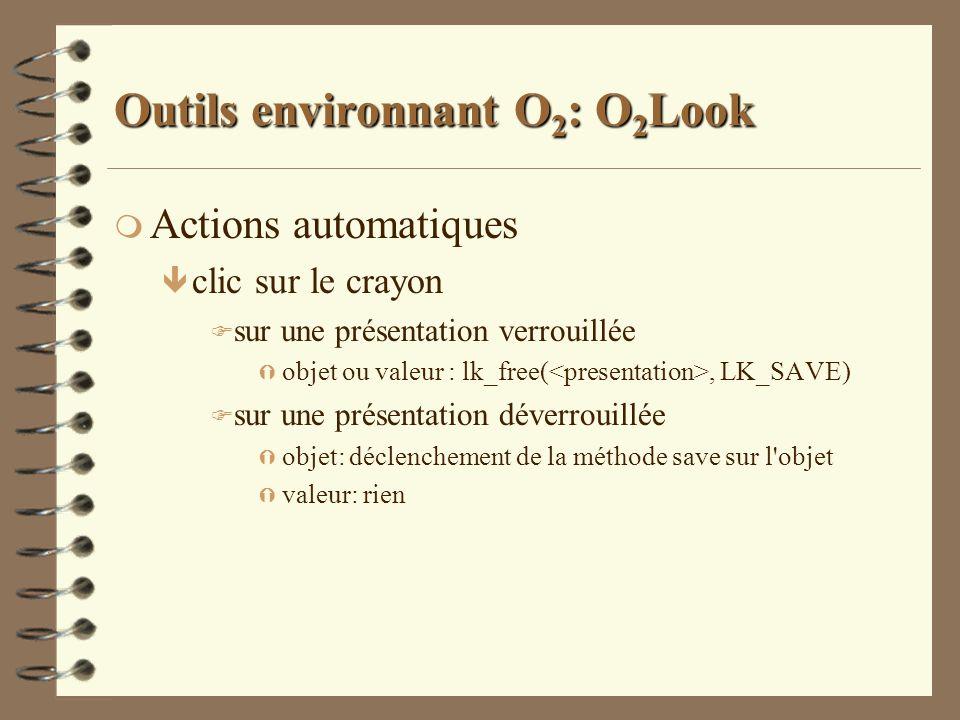 Outils environnant O 2 : O 2 Look m Actions automatiques ê clic sur le crayon F sur une présentation verrouillée Ý objet ou valeur : lk_free(, LK_SAVE