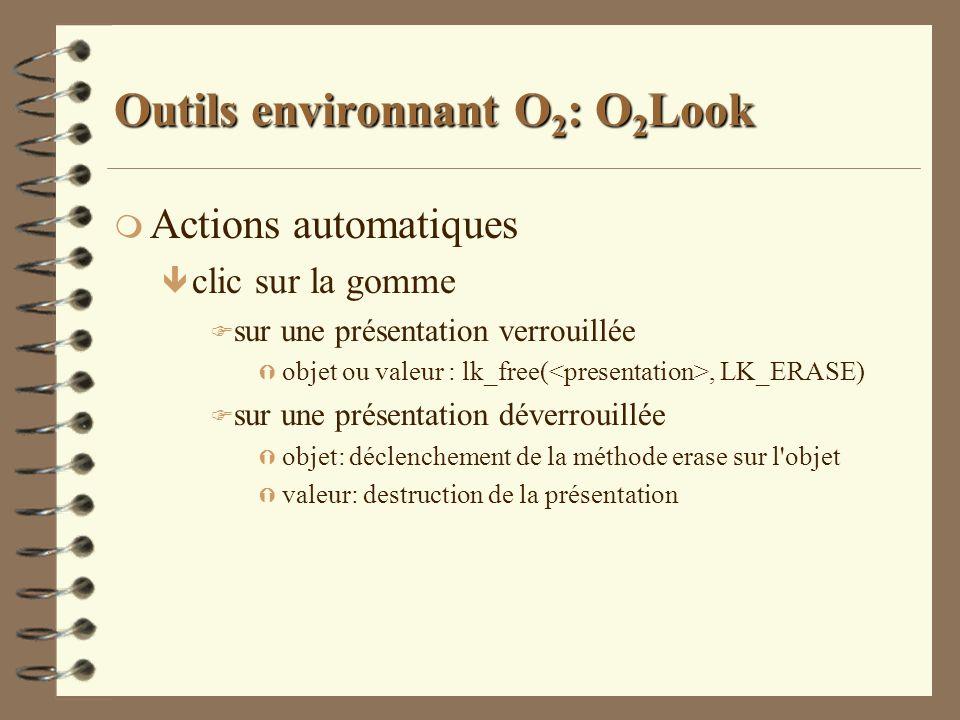 Outils environnant O 2 : O 2 Look m Actions automatiques ê clic sur la gomme F sur une présentation verrouillée Ý objet ou valeur : lk_free(, LK_ERASE