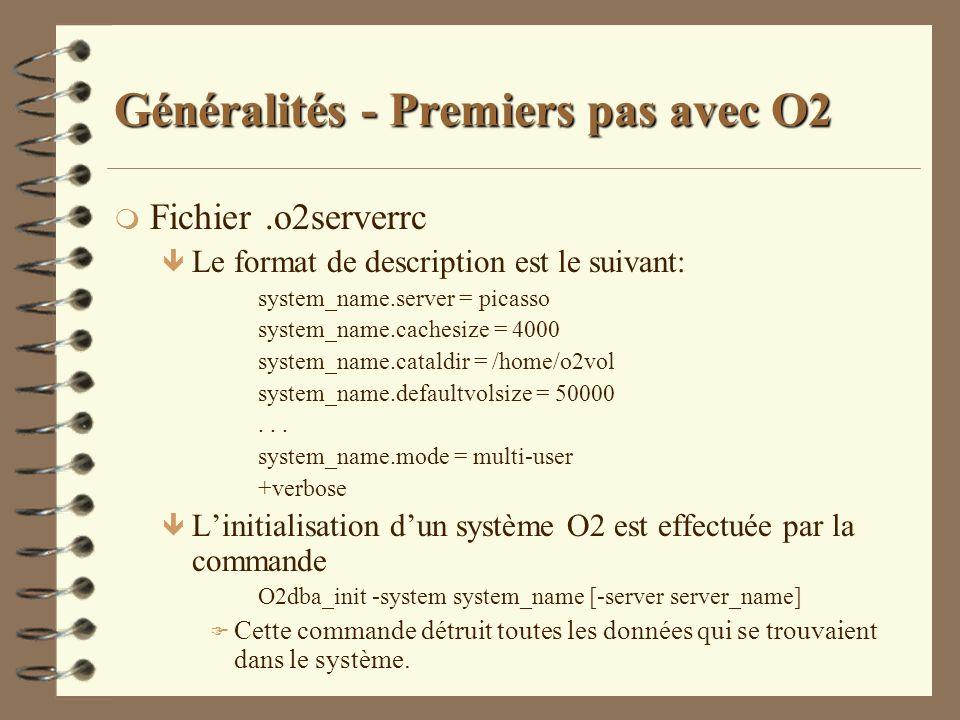 Généralités - Premiers pas avec O2 m Fichier.o2serverrc ê Le format de description est le suivant: system_name.server = picasso system_name.cachesize