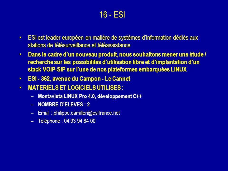 16 - ESI ESI est leader européen en matière de systèmes dinformation dédiés aux stations de télésurveillance et téléassistance Dans le cadre dun nouve