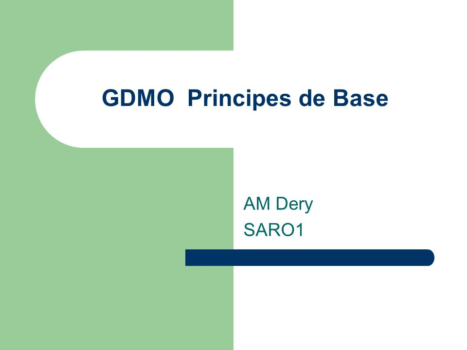GDMO Principes de Base AM Dery SARO1