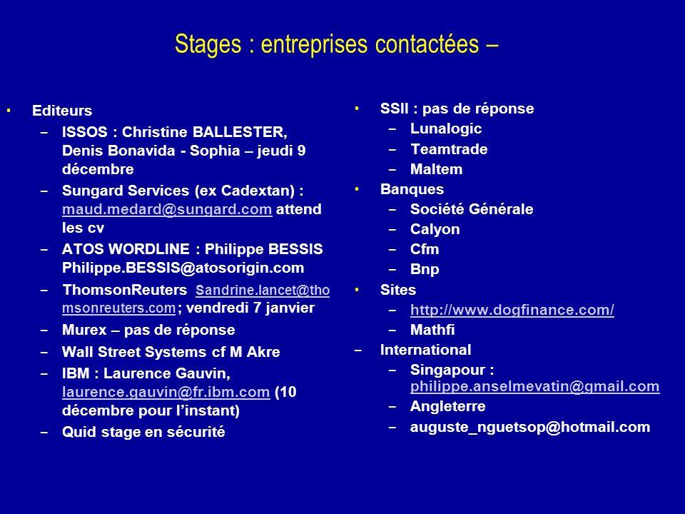 Stages : entreprises contactées – Editeurs – ISSOS : Christine BALLESTER, Denis Bonavida - Sophia – jeudi 9 décembre – Sungard Services (ex Cadextan)