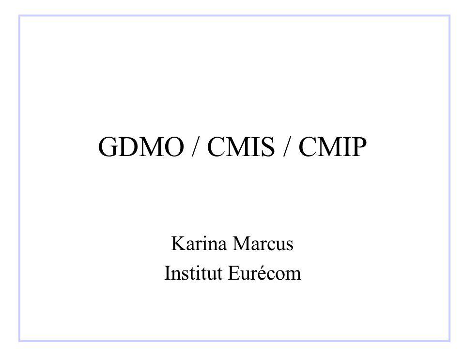 GDMO / CMIS / CMIP Karina Marcus Institut Eurécom