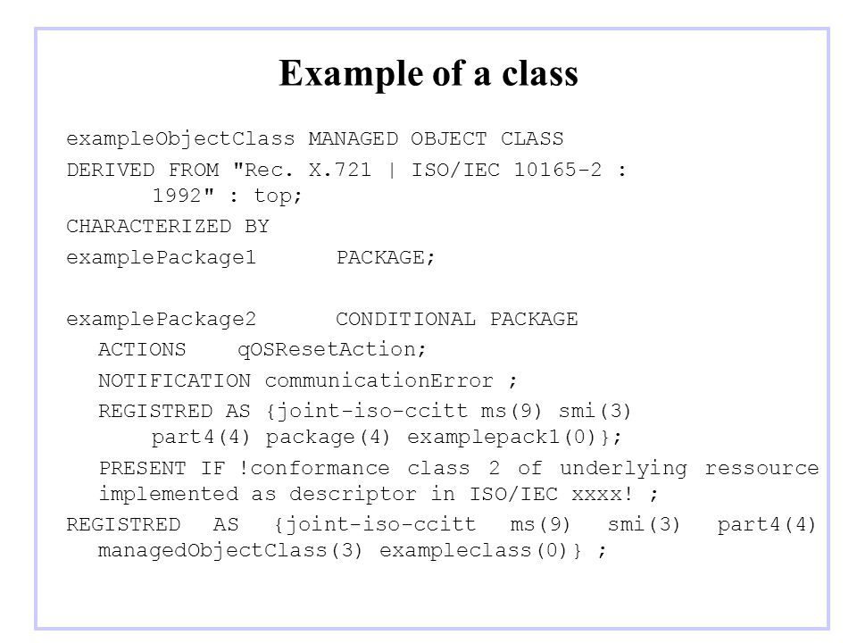 Example of a class exampleObjectClass MANAGED OBJECT CLASS DERIVED FROM