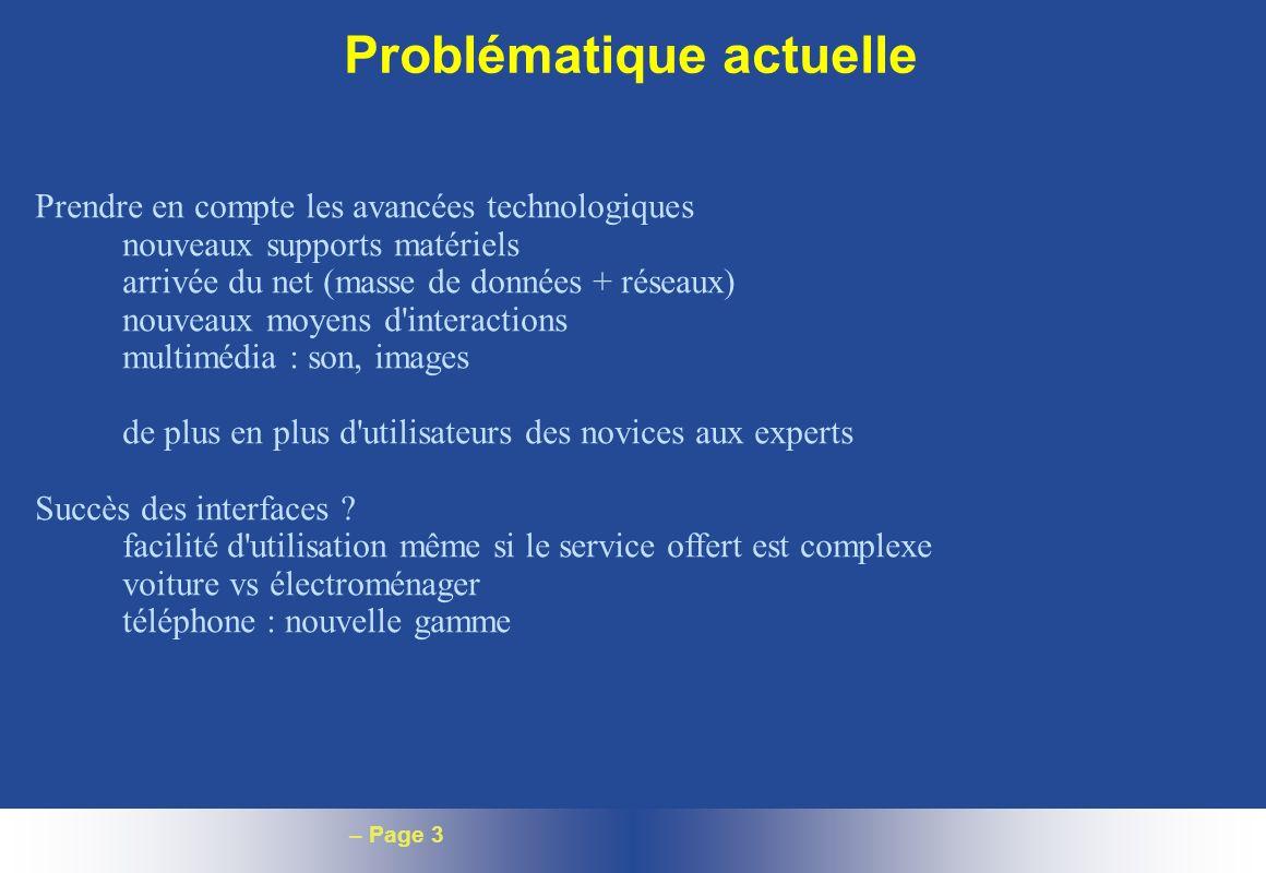 – Page 3 Problématique actuelle Prendre en compte les avancées technologiques nouveaux supports matériels arrivée du net (masse de données + réseaux)