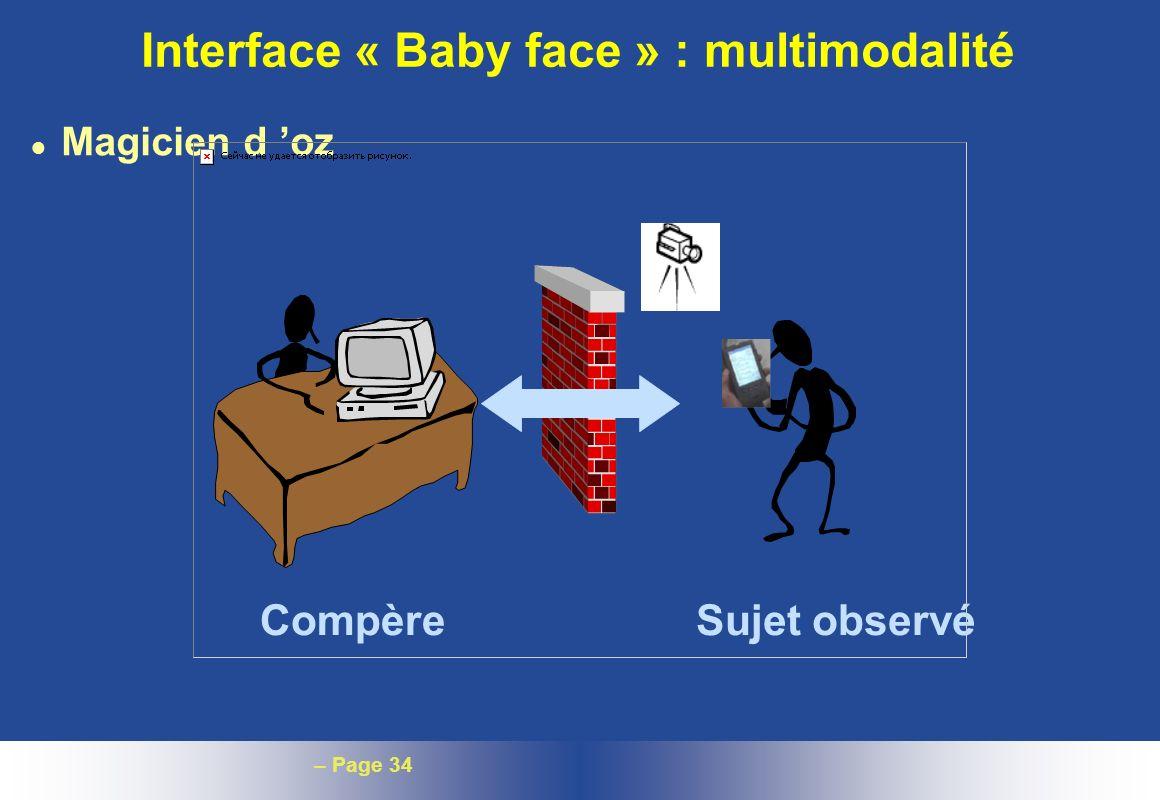 – Page 34 Interface « Baby face » : multimodalité l Magicien d oz CompèreSujet observé