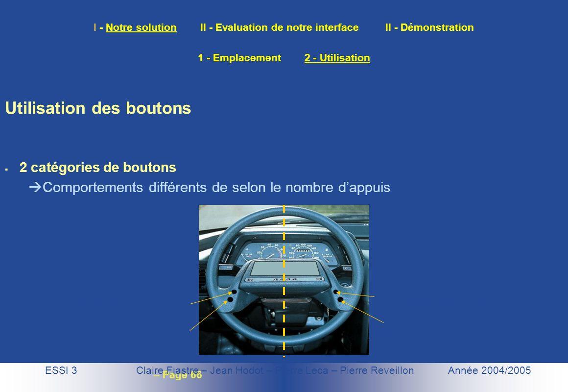 – Page 66 I - Notre solution II - Evaluation de notre interface II - Démonstration ESSI 3 Claire Fiastre – Jean Hodot – Pierre Leca – Pierre Reveillon