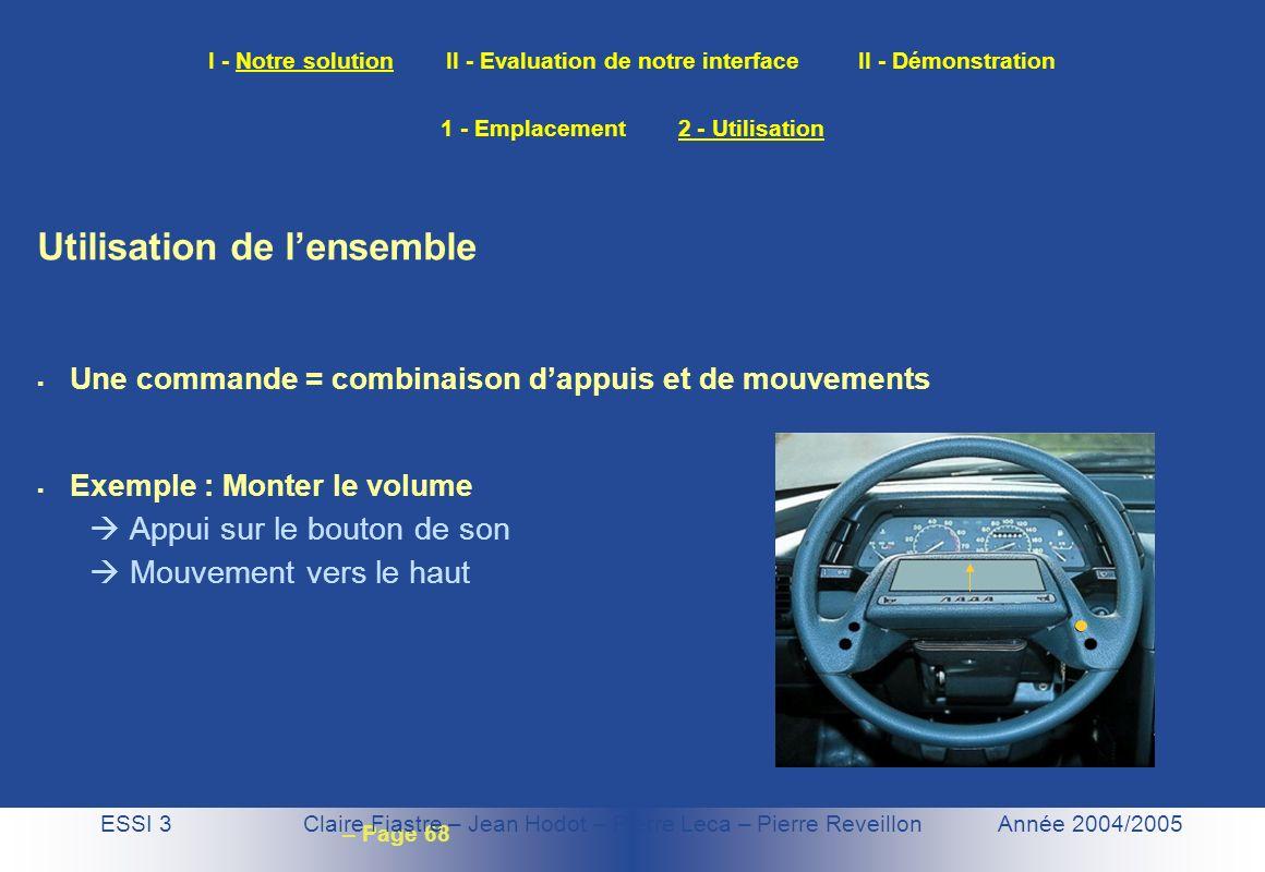 – Page 68 I - Notre solution II - Evaluation de notre interface II - Démonstration ESSI 3 Claire Fiastre – Jean Hodot – Pierre Leca – Pierre Reveillon