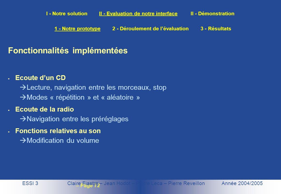 – Page 72 I - Notre solution II - Evaluation de notre interface II - Démonstration ESSI 3 Claire Fiastre – Jean Hodot – Pierre Leca – Pierre Reveillon