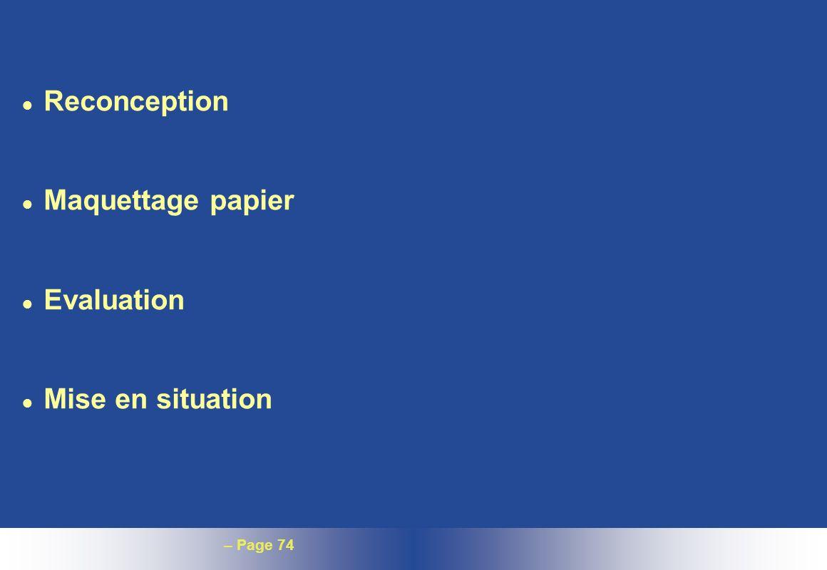 – Page 74 l Reconception l Maquettage papier l Evaluation l Mise en situation