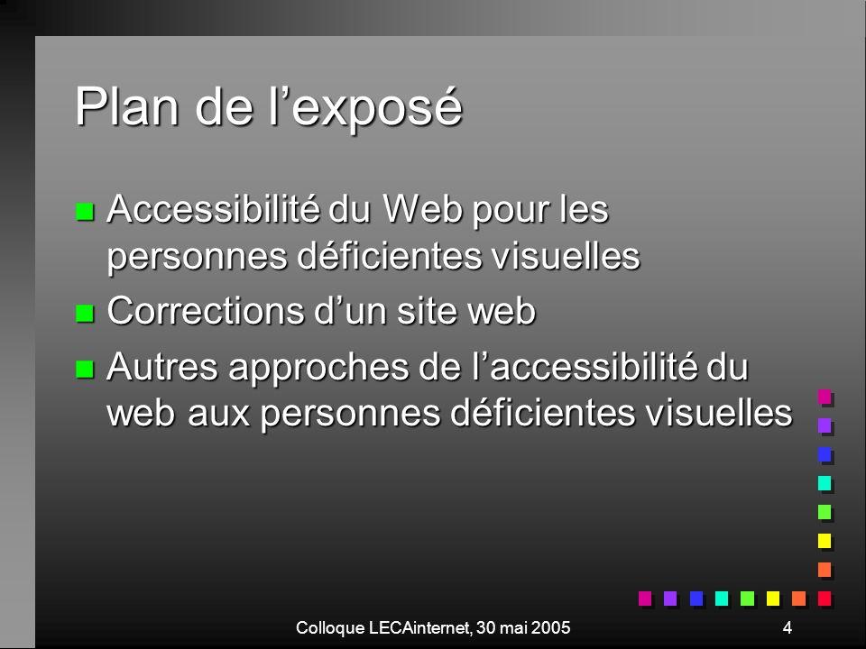 Colloque LECAinternet, 30 mai 200525 Validation « html » n Vérifier votre site: http://validator.w3c.org http://validator.w3c.org n résultats résultats n Vérifier et réparer votre site http://tidy.sourceforge.net/ http://tidy.sourceforge.net/ n file:///E:/EcoleMarseille/Web/AccueilTidy.html file:///E:/EcoleMarseille/Web/AccueilTidy.html n résultat n Comparons les sources