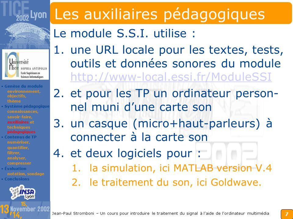 6 Jean-Paul Stromboni – Un cours pour introduire le traitement du signal à laide de lordinateur multimédia Les objectifs opérationnels Ainsi que des c