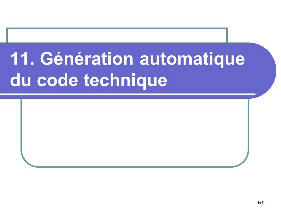 51 11. Génération automatique du code technique