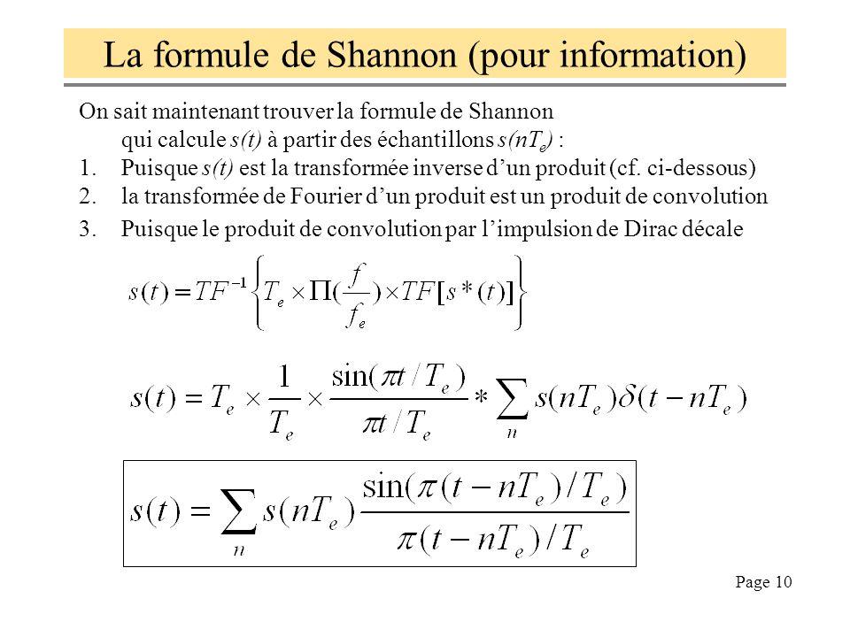Page 10 La formule de Shannon (pour information) On sait maintenant trouver la formule de Shannon qui calcule s(t) à partir des échantillons s(nT e )