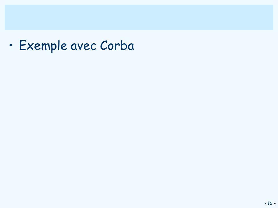 - 16 - Exemple avec Corba