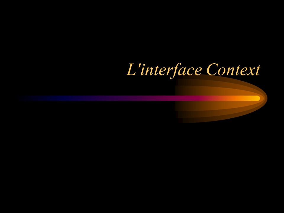 10 Contexte Le contexte permet une isolation des noms, par exemple pour plusieurs applications => évite les collisions Structure hiérarchique comme un répertoire