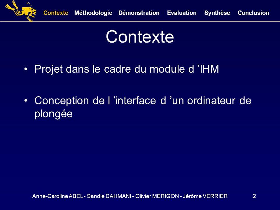 Anne-Caroline ABEL - Sandie DAHMANI - Olivier MERIGON - Jérôme VERRIER2 Contexte Projet dans le cadre du module d IHM Conception de l interface d un o