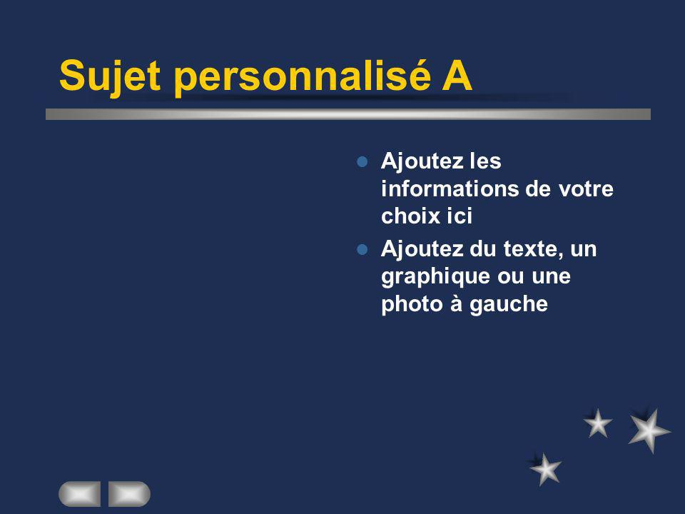 Sujet personnalisé A Ajoutez les informations de votre choix ici Ajoutez du texte, un graphique ou une photo à gauche