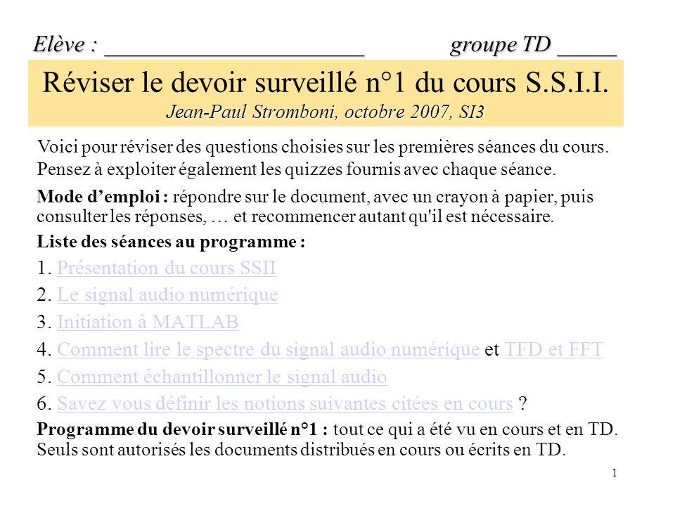 1 Jean-Paul Stromboni, octobre 2007, SI3 Réviser le devoir surveillé n°1 du cours S.S.I.I.