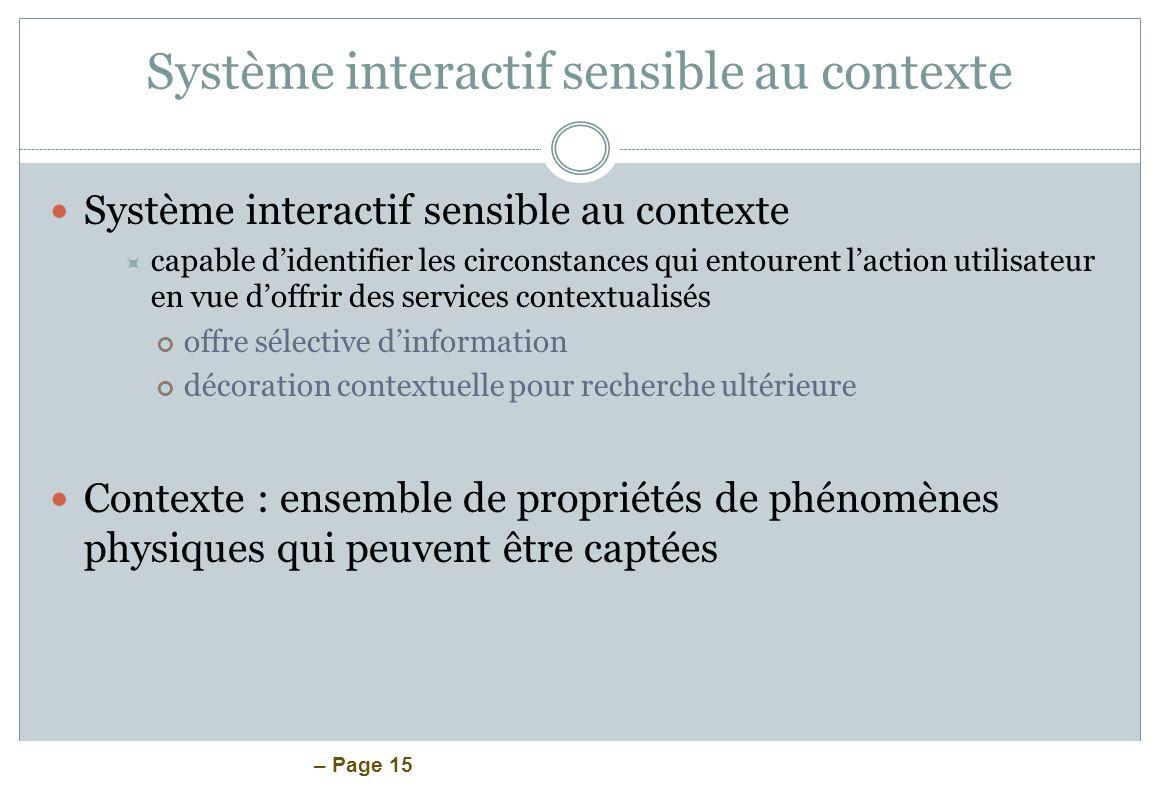 – Page 15 Système interactif sensible au contexte capable didentifier les circonstances qui entourent laction utilisateur en vue doffrir des services