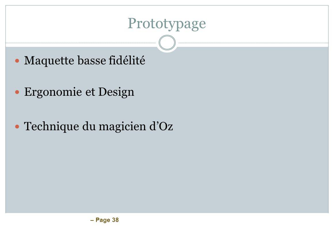– Page 38 Prototypage Maquette basse fidélité Ergonomie et Design Technique du magicien dOz