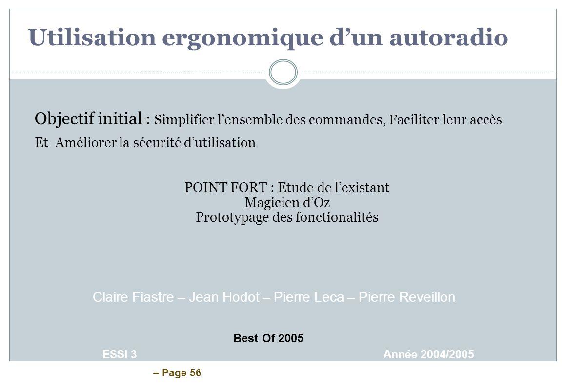 – Page 56 Objectif initial : Simplifier lensemble des commandes, Faciliter leur accès Et Améliorer la sécurité dutilisation POINT FORT : Etude de lexi