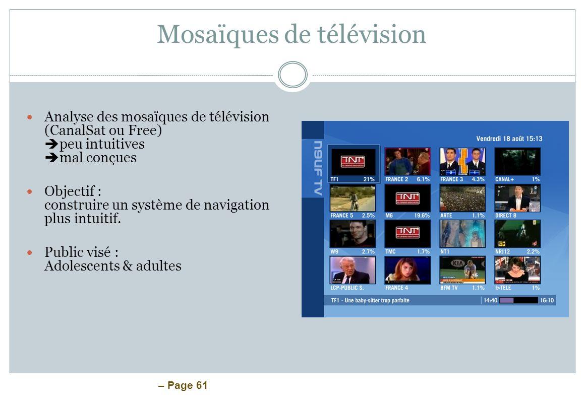 – Page 61 Mosaïques de télévision Analyse des mosaïques de télévision (CanalSat ou Free) peu intuitives mal conçues Objectif : construire un système d