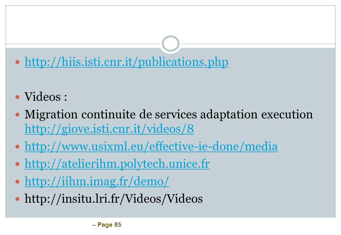 – Page 85 http://hiis.isti.cnr.it/publications.php Videos : Migration continuite de services adaptation execution http://giove.isti.cnr.it/videos/8 ht