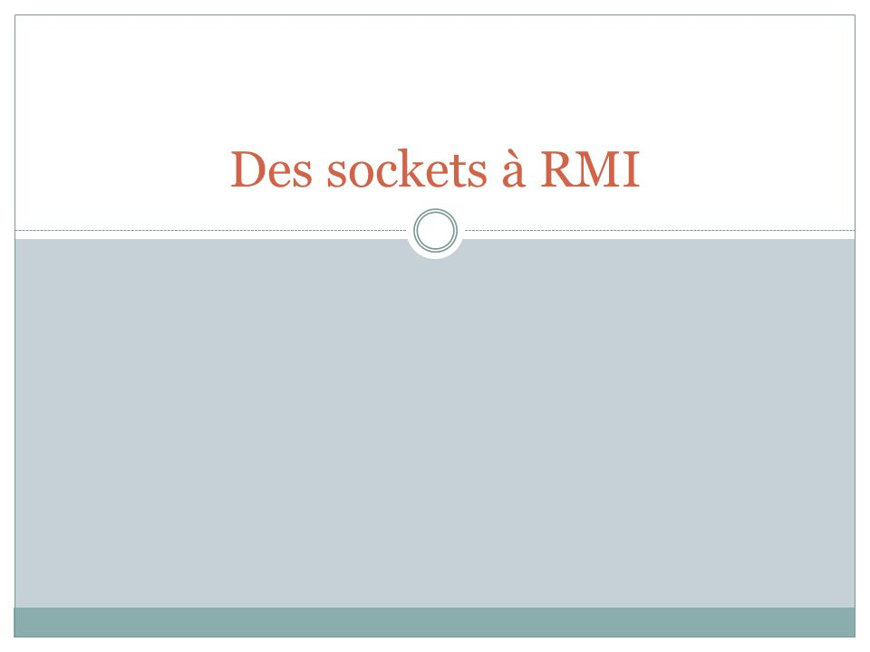 Des sockets à RMI