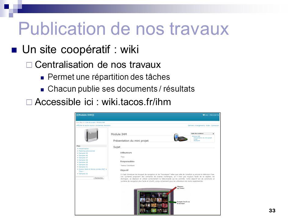 Les mosaïques d'e-télévision33 Publication de nos travaux Un site coopératif : wiki Centralisation de nos travaux Permet une répartition des tâches Ch