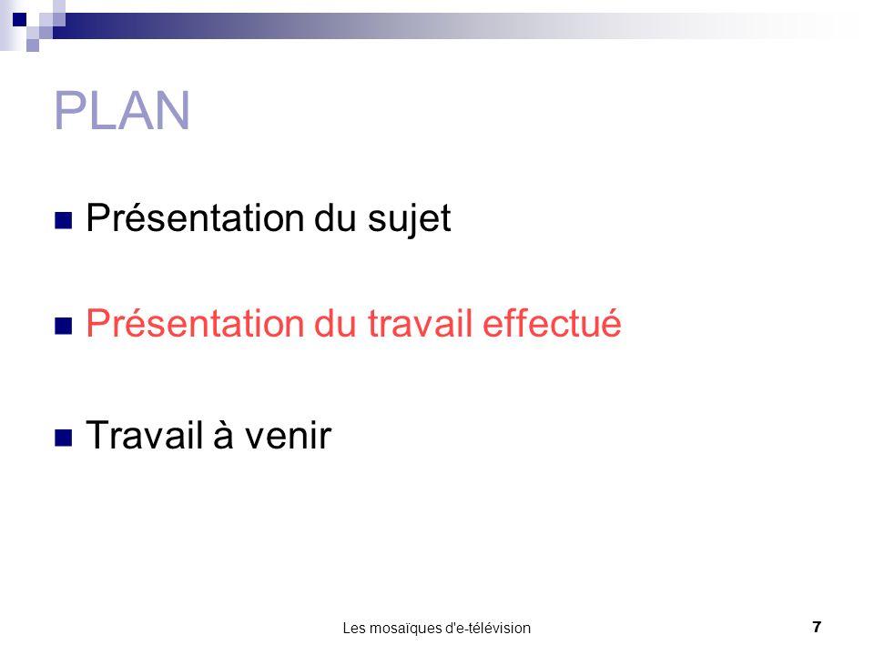 Les mosaïques d e-télévision18 Modèles de tâches Analyse des scénarios Réalisation des modèles de tâches
