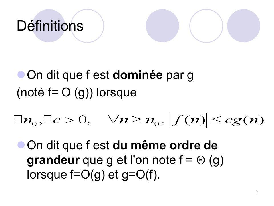 6 Définitions f est négligeable devant g, (noté f =o(g)) lorsque f(n)/g(n) tend vers 0 quand n tend vers l infini On dit que f est équivalente à g lorsque f(n)/g(n) tend vers 1 lorsque n tend vers l infini