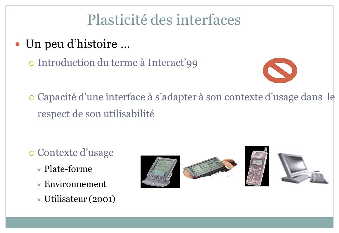 Introduction : plasticité des IHMs – Page 53 State of the Art: Adaptation - Transcoding Usability: Declined.