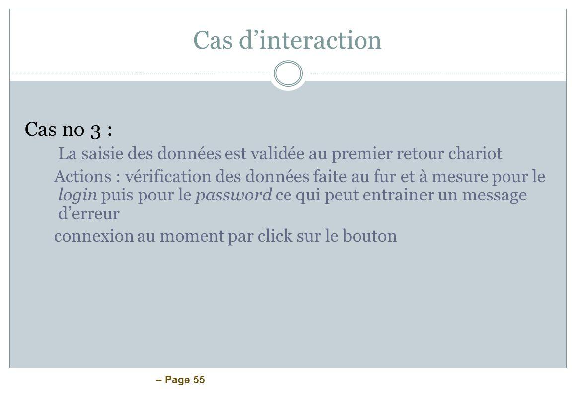 – Page 55 Cas dinteraction Cas no 3 : La saisie des données est validée au premier retour chariot Actions : vérification des données faite au fur et à