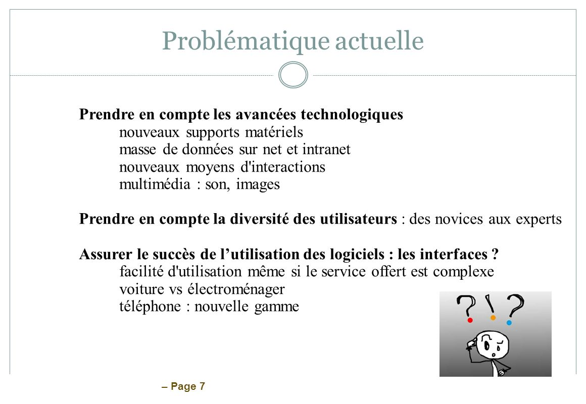 – Page 58 Conception : Formaliser Modélisation des utilisateurs Technique des Personas Modélisation des besoins utilisateurs Description des taches HTA, UAN, CTT