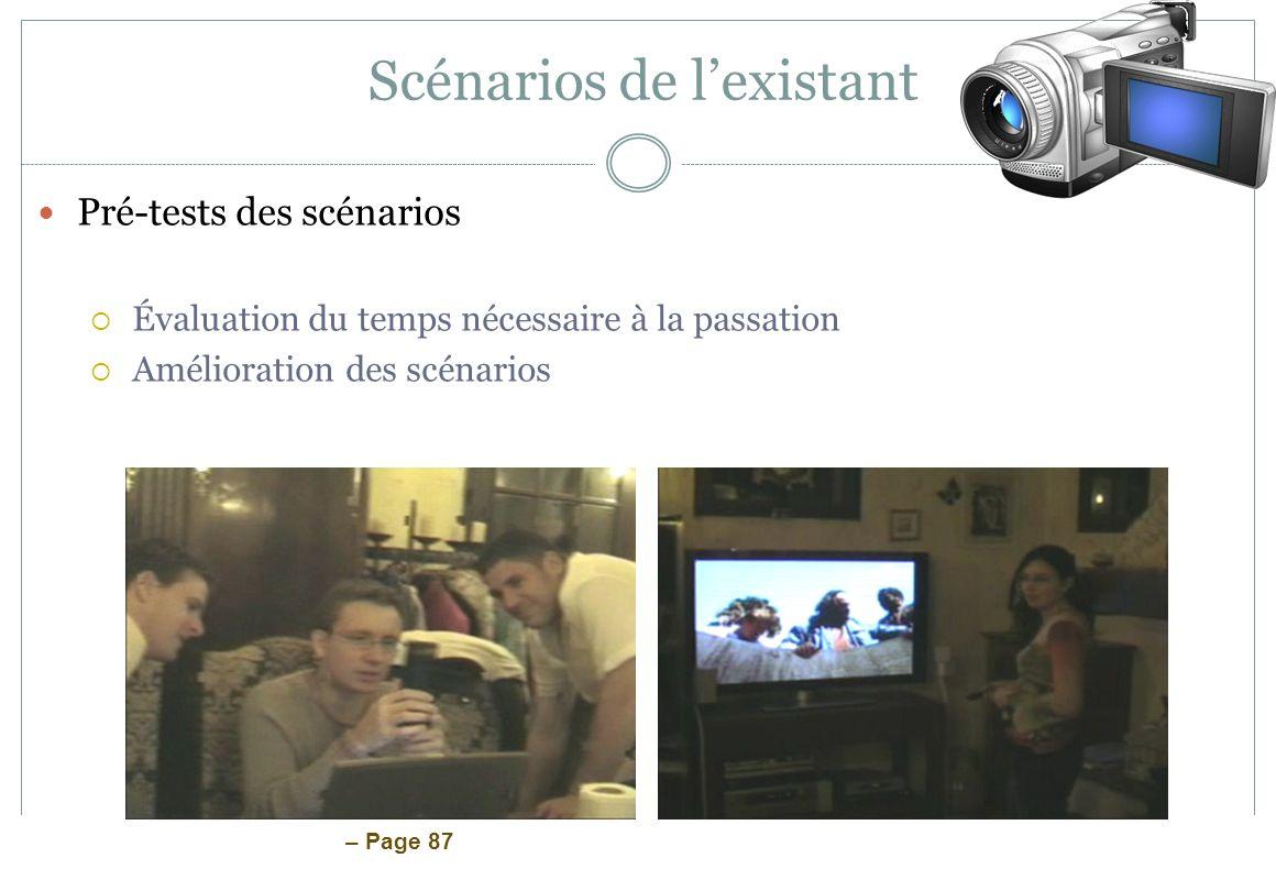 – Page 87 Scénarios de lexistant Pré-tests des scénarios Évaluation du temps nécessaire à la passation Amélioration des scénarios
