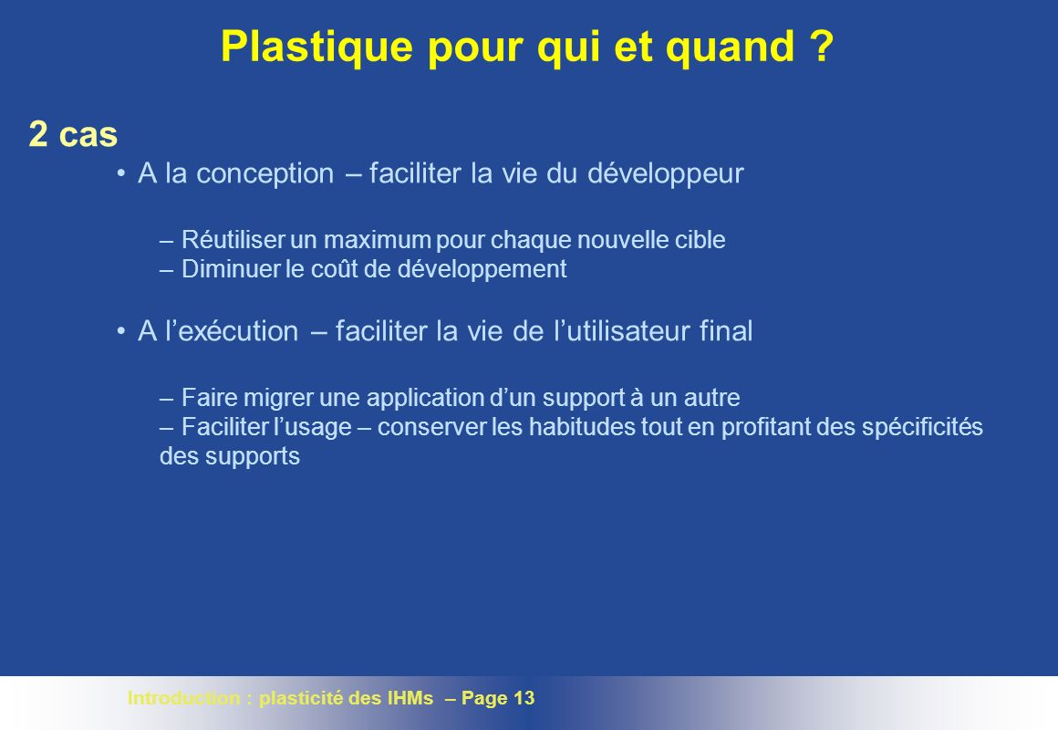 Introduction : plasticité des IHMs – Page 13 Plastique pour qui et quand .