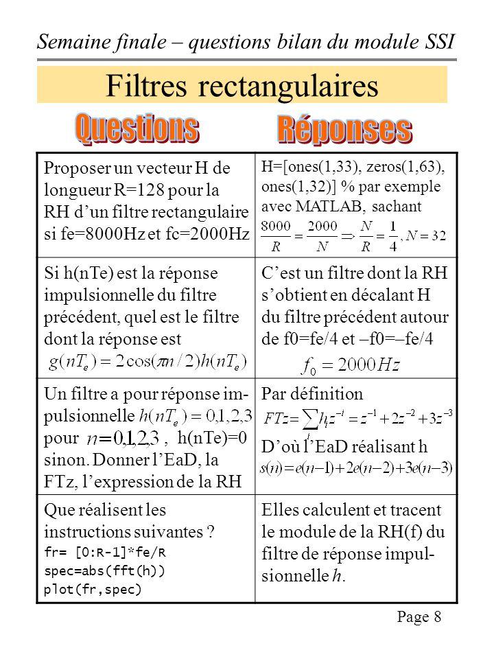 Semaine finale – questions bilan du module SSI Page 19 FFT Banc de filtres Signal discret Signal numérique Pas de quantification Temps de réponse Gain statique RH Filtre antialiasing énergie Taux de compression Filtre interpolateur Allocation de bits harmoniques linéarité décimation Fréquence de coupure à 3dB résonance PCM kbps Impulsion de Dirac Fonction de Kronecker s = h*e Connaissez vous les concepts et ou les symboles suivants vus en SSI ?