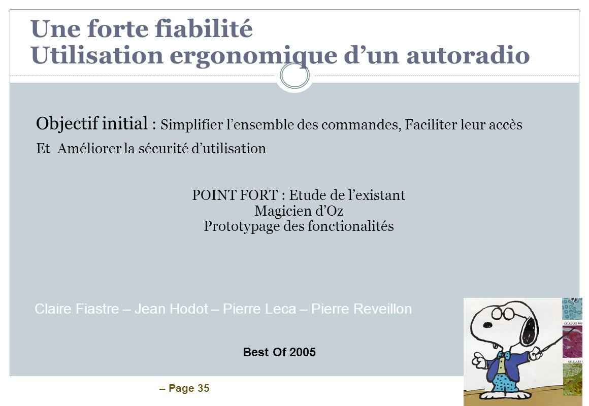 – Page 35 Objectif initial : Simplifier lensemble des commandes, Faciliter leur accès Et Améliorer la sécurité dutilisation POINT FORT : Etude de lexi