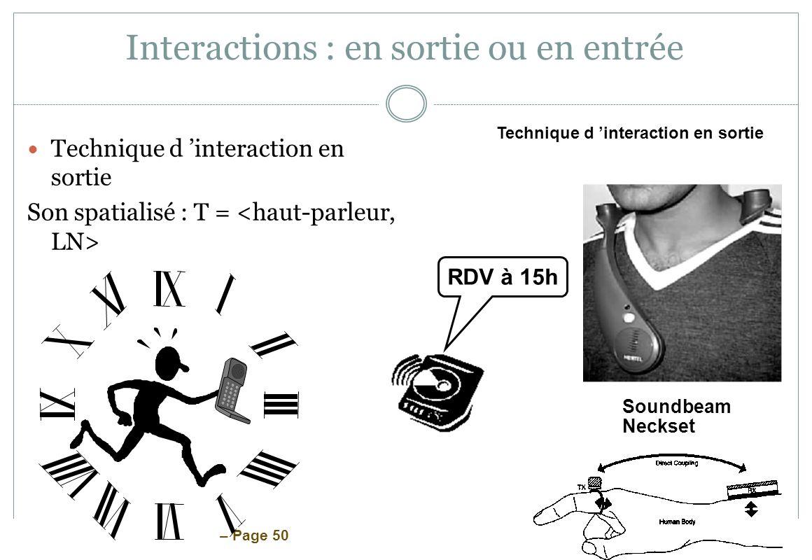 – Page 50 Interactions : en sortie ou en entrée Technique d interaction en sortie Son spatialisé : T = Soundbeam Neckset RDV à 15h Technique d interac