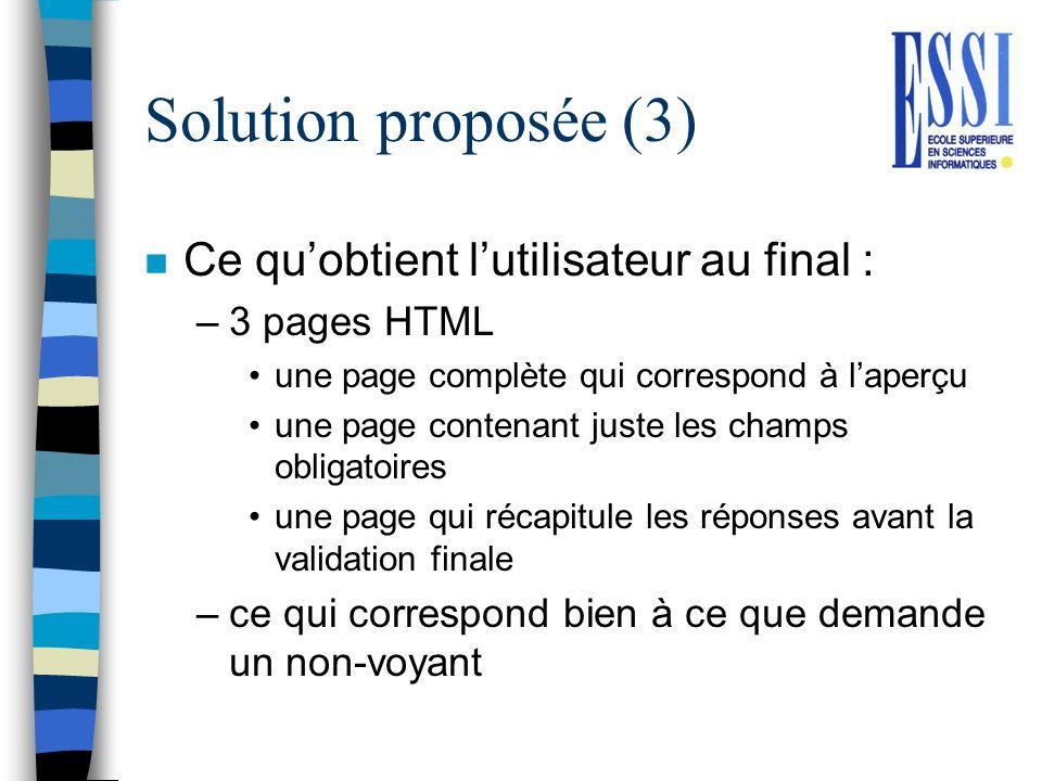 Solution proposée (3) n Ce quobtient lutilisateur au final : –3 pages HTML une page complète qui correspond à laperçu une page contenant juste les cha