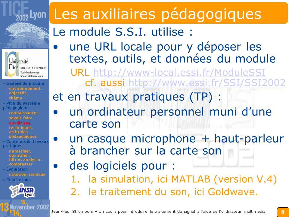 7 Jean-Paul Stromboni – Un cours pour introduire le traitement du signal à laide de lordinateur multimédia Les objectifs opérationnels Ainsi que des c