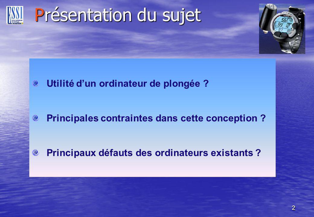 2 Présentation du sujet Utilité dun ordinateur de plongée .