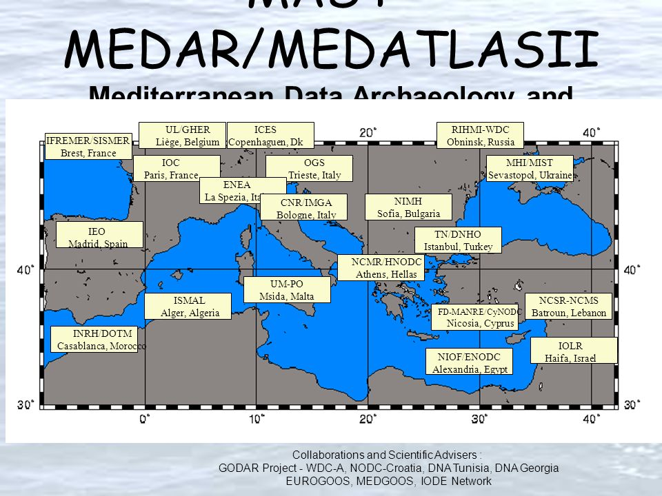 MAST- MEDAR/MEDATLASII Mediterranean Data Archaeology and Rescue of Temperature, Salinity and Bio- chemical Parameters IFREMER/SISMER Brest, France IE