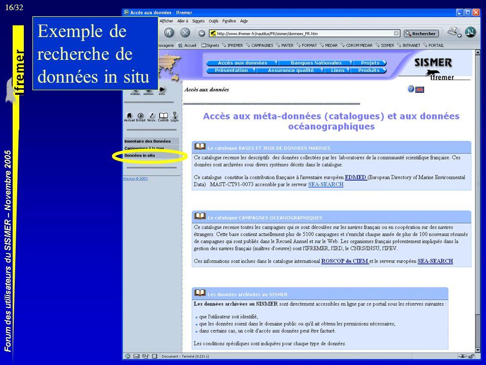 16/32 Forum des utilisateurs du SISMER – Novembre 2005 Exemple de recherche de données in situ