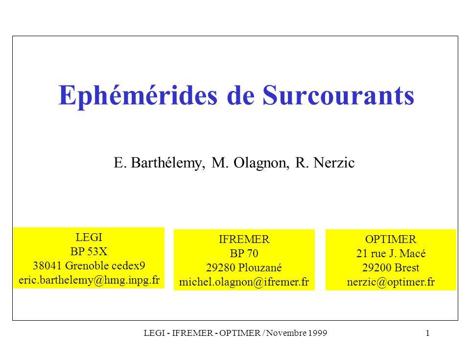 LEGI - IFREMER - OPTIMER / Novembre 19991 Ephémérides de Surcourants E.