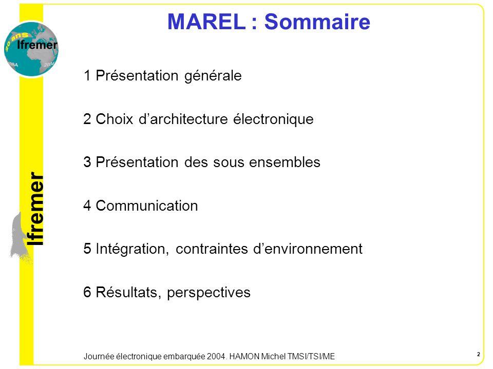 lfremer Journée électronique embarquée 2004. HAMON Michel TMSI/TSI/ME 3 1 Présentation générale