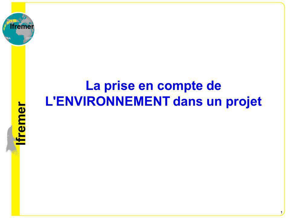 lfremer 1 La prise en compte de L'ENVIRONNEMENT dans un projet