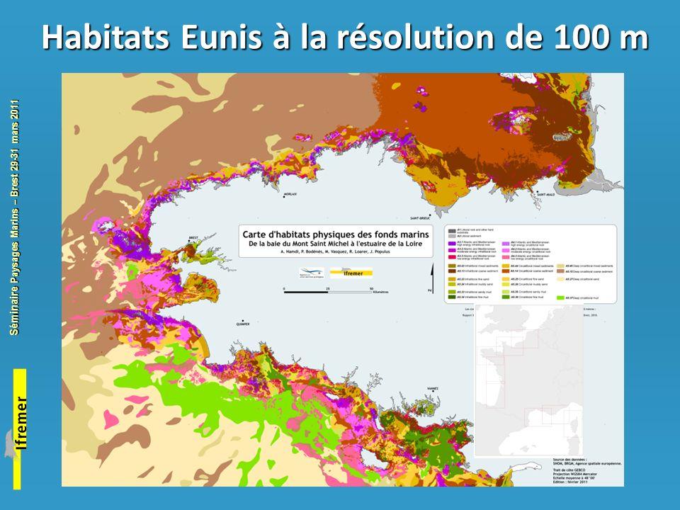Séminaire Paysages Marins – Brest 29-31 mars 2011 Habitats Eunis à la résolution de 100 m