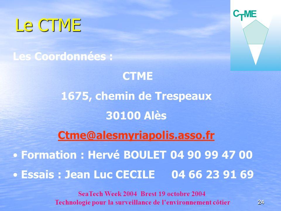 24 Le CTME Les Coordonnées : CTME 1675, chemin de Trespeaux 30100 Alès Ctme@alesmyriapolis.asso.fr Formation : Hervé BOULET 04 90 99 47 00 Essais : Je